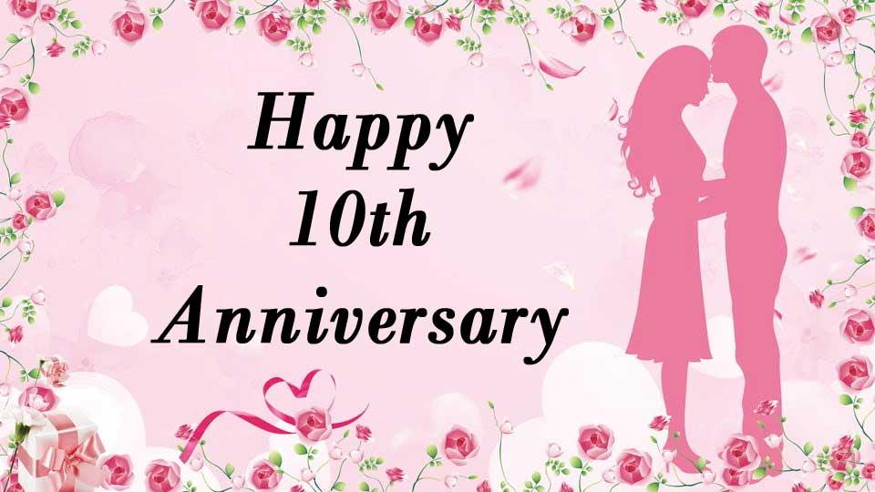 happy tenth year anniversary wishes