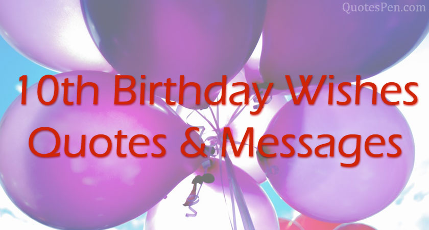 10th-birthday-wishes-quotes-messages