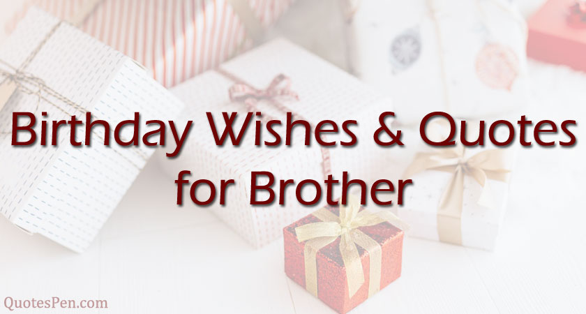 birthday-wishes-quotes-for-brother
