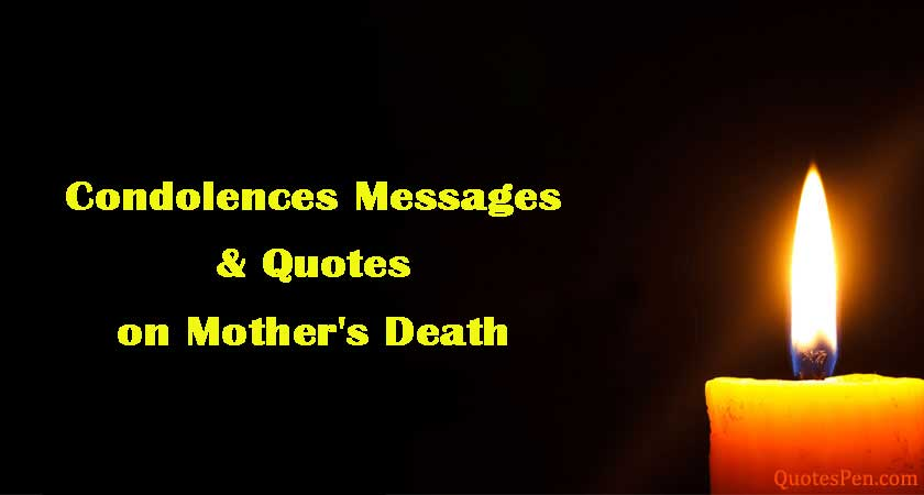 condolences messages and quotes for mother death