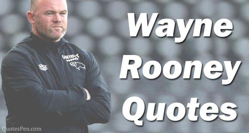 wayne-rooney-quotes