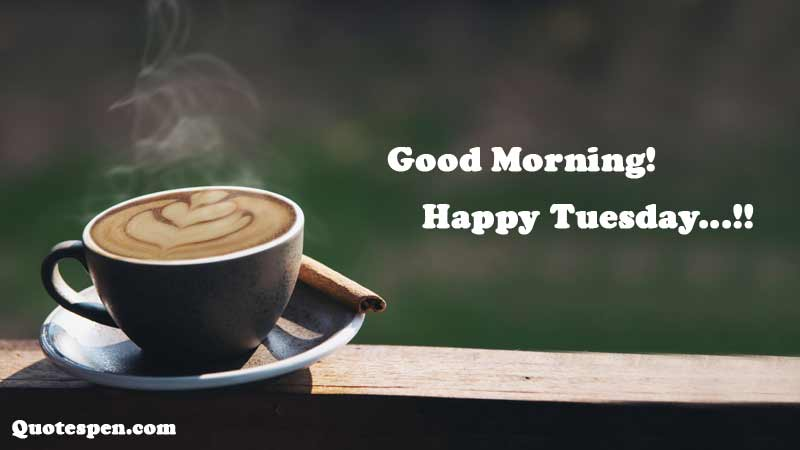 Good-morning-happy-tuesday-wishes